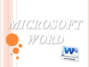 MICROSOFT WORD WORD PROCESSING Word processing is the