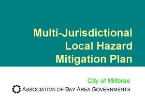 MultiJurisdictional Local Hazard Mitigation Plan City of Millbrae