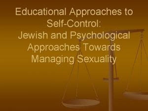 Educational Approaches to SelfControl Jewish and Psychological Approaches
