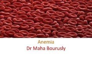 Anemia Dr Maha Bourusly Definitions Anemia New Latin