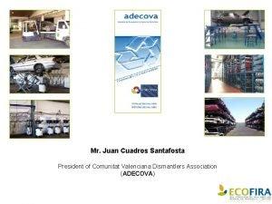 Mr Juan Cuadros Santafosta President of Comunitat Valenciana