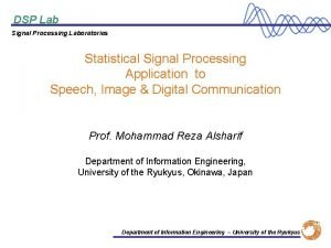 DSP Lab Signal Processing Laboratories Statistical Signal Processing