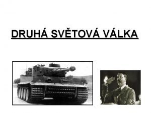 DRUH SVTOV VLKA Kdo rozpoutal vlku Adolf Hitler