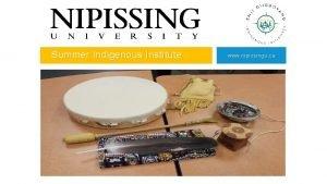 Summer Indigenous Institute www nipissingu ca Summer Indigenous