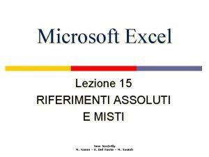 Microsoft Excel Lezione 15 RIFERIMENTI ASSOLUTI E MISTI