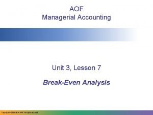 AOF Managerial Accounting Unit 3 Lesson 7 BreakEven