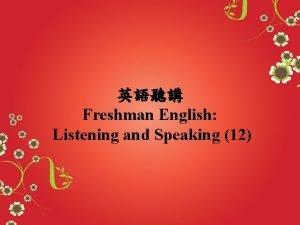 Freshman English Listening and Speaking 12 1 12