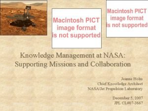 Knowledge Management at NASA Supporting Missions and Collaboration