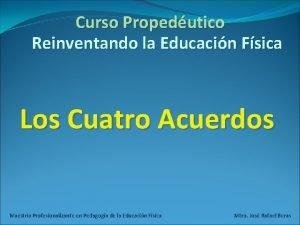 Curso Propedutico Reinventando la Educacin Fsica Los Cuatro