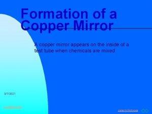 Formation of a Copper Mirror A copper mirror