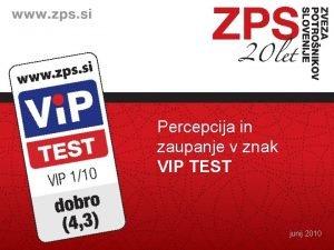 Percepcija in zaupanje v znak VIP TEST junij