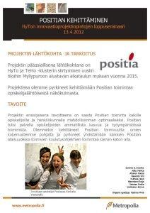 POSITIAN KEHITTMINEN Hy Ton innovaatioprojektiopintojen loppuseminaari 13 4