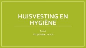 HUISVESTING EN HYGINE Docent kborgerinkaocoost nl Hoe ziet