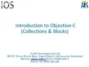 Introduction to ObjectiveC Collections Blocks Sisoft Technologies Pvt