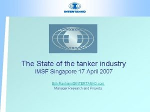 The State of the tanker industry IMSF Singapore