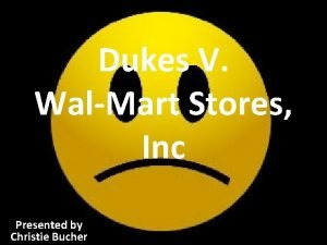 Dukes V WalMart Stores Inc Presented by Christie