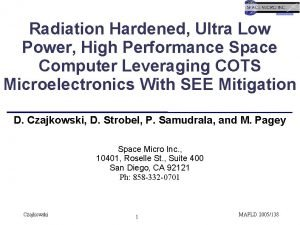 Radiation Hardened Ultra Low Power High Performance Space