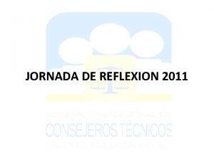 JORNADA DE REFLEXION 2011 JORNADA DE REFLEXION 2011