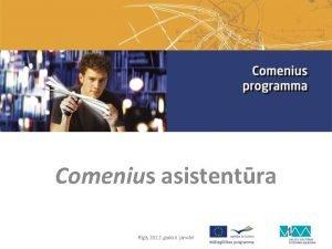 Comenius asistentra Rg 2012 gada 6 janvr Comenius