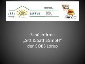 Schlerfirma Sitt Satt SGmb H der GOBS Lorup