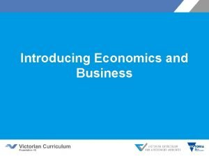 Introducing Economics and Business Victorian Curriculum F 10