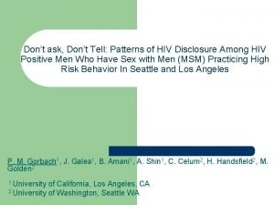 Dont ask Dont Tell Patterns of HIV Disclosure