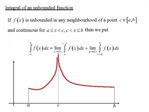Integral of an unbounded function If is unbounded