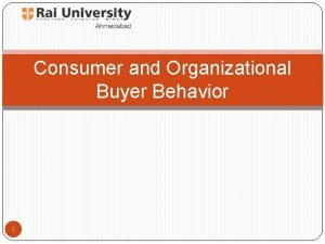 Consumer and Organizational Buyer Behavior 1 Difference between