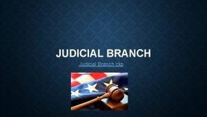 JUDICIAL BRANCH Judicial Branch clip TRUE OR FALSE