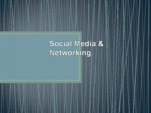 Social Media Networking Social Media Social networks are
