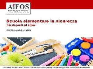 Scuola elementare in sicurezza Per docenti ed allievi