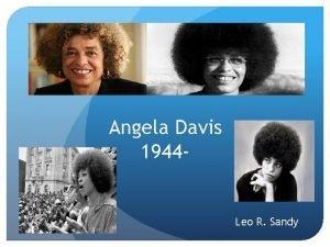Angela Davis 1944 Leo R Sandy Angela Yvonne