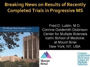 Breaking News on Results of Recently Completed Trials