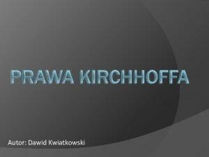 Autor Dawid Kwiatkowski I Prawo Kirchhoffa Prawo dotyczce