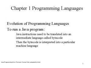 Chapter 1 Programming Languages Evolution of Programming Languages