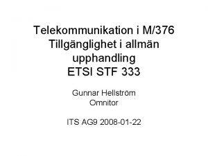 Telekommunikation i M376 Tillgnglighet i allmn upphandling ETSI