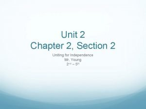 Unit 2 Chapter 2 Section 2 Uniting for