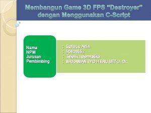 Membangun Game 3 D FPS Destroyer dengan Menggunakan