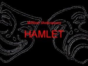 William Shakespeare HAMLET William Shakespeare IVLJENJE 1564 1616