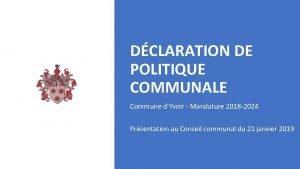 DCLARATION DE POLITIQUE COMMUNALE Commune dYvoir Mandature 2018