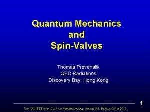 Quantum Mechanics and SpinValves Thomas Prevenslik QED Radiations