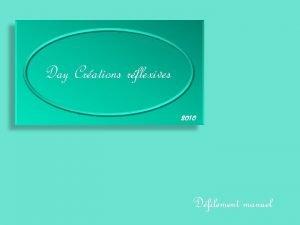 Day Crations rflexives 2010 Dfilement manuel Aprs les