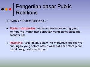 Pengertian dasar Public Relations Humas Public Relations Public