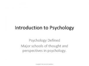 Introduction to Psychology Defined Major schools of thought