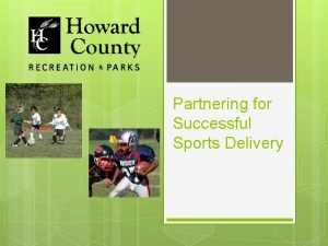 Partnering for Successful Sports Delivery Partnering for Successful