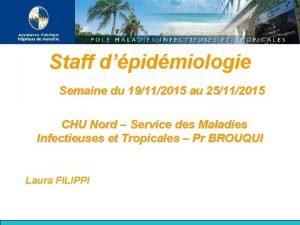 Staff dpidmiologie Semaine du 19112015 au 25112015 CHU