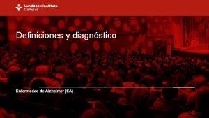 Definiciones y diagnstico Enfermedad de Alzheimer EA Definiciones