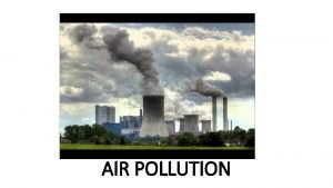 AIR POLLUTION Credits https www youtube comwatch vUc