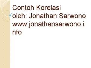 Contoh Korelasi oleh Jonathan Sarwono www jonathansarwono i