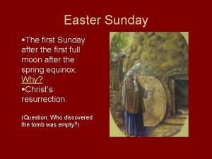 Easter Sunday The first Sunday after the first